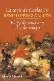 Portada de LA CORTE DE CARLOS IV: EL 19 DE MARZO Y EL 2 DE MAYO