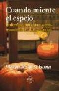 Portada de CUANDO MIENTE EL ESPEJO: BULIMIA, ANOREXIA Y OTROS TRANSTORNOS ALIMENTARIOS