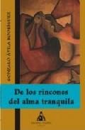 Portada de DE LOS RINCONES DEL ALMA TRANQUILA