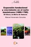 Portada de EXPANSION FUNDACIONAL Y CRECIMIENTO EN EL NORTE DOMINICANO (1680-1795)