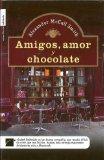 Portada de AMIGOS, AMOR Y CHOCOLATE