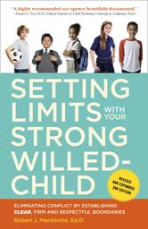 Portada de SETTING LIMITS WITH YOUR STRONG-WILLED CHILD, REVISED AND EXPANDED 2ND EDITION