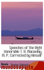 Portada de SPEECHES OF THE RIGHT HONORABLE T. B. MACAULAY, M. P.: CORRECTED BY HIMSELF