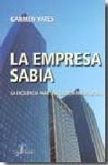 Portada de LA EMPRESA SABIA: LA EXCELENCIA PARA UNA GESTION INNOVADORA