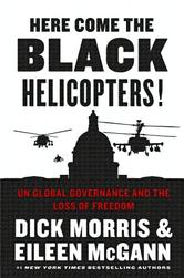 Portada de HERE COME THE BLACK HELICOPTERS!: UN GLOBAL GOVERNANCE AND THE LOSS OF FREEDOM