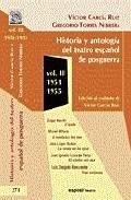 Portada de HISTORIA Y ANTOLOGIA DEL TEATRO ESPAÑOL DE POSGUERRA : 1951-1955