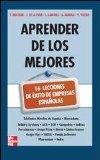 Portada de APRENDER DE LOS MEJORES: 16 LECCIONES DE EXITO DE EMPRESAS ESPAÑOLAS