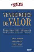 Portada de VENDEDORES DE VALOR: ESTRATEGIAS PARA FIDELIZAR AL CLIENTE SIN BAJAR LOS PRECIOS