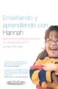 Portada de ENSEÑANDO Y APRENDIENDO CON HANNAH: UNA NIÑA CON SINDROME DE DOWNEN UNA ESCUELA