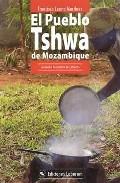 Portada de EL PUEBLO TSHWA DE MOZAMBIQUE: EL CICLO VITAL Y LOS VALORES CULTURALES