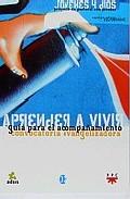 Portada de APRENDER A VIVIR: GUIA PARA EL ACOMPAÑAMIENTO: CONVOCATORIA EVANGELIZADORA