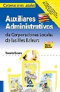 Portada de AUXILIARES ADMINISTRATIVOS DE CORPORACIONES LOCALES: ILLES BALEARS. TEMARIO GENERAL