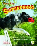 Portada de SUPERPERRO ADIESTRA CON EL CLICKER: OBEDIENCIA, DIVERTIDOS EJERCIOS Y AGILITY