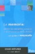 Portada de LA MEMORIA: COMO LOS ESTUDIOS ACERCA DEL FUNCIONAMIENTO DE LA MENTE