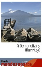 Portada de A DEMORALIZING MARRIAGE