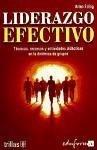 Portada de LIDERAZGO EFECTIVO: TECNICAS, RECURSOS Y ACTIVIDADES DIDACTICAS EN LA DINAMICA DE GRUPOS