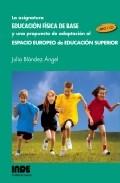Portada de LA ASIGNATURA EDUCACION FISICA DE BASE Y UNA PROPUESTA DE ADAPTACION AL ESPACIO EUROPEO DE EDUCACION SUPERIOR