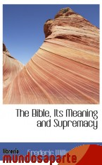 Portada de THE BIBLE, ITS MEANING AND SUPREMACY