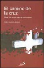 Portada de EL CAMINO DE LA CRUZ: DOCE VIA CRUCIS PARA LA COMUNIDAD