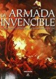 Portada de LA ARMADA INVENCIBLE: EL FRACASADO PLAN ESPAÑOL CONTRA INGLATERRAEN 1588