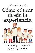 Portada de COMO EDUCAR DESDE LA EXPERIENCIA: ESTRATEGIAS PARA LOGRAR UN APRENDIZAJE EXITOSO