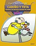 Portada de CARIÑO Y TETA. MANUAL DE INSTRUCCIONES DEL BEBE: PARA TORPES