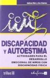 Portada de DISCAPACIDAD Y AUTOESTIMA: ACTIVIDADES PARA EL DESARROLLO EMOCIONAL DE NIÑOS CON DISCAPACIDAD FISICA