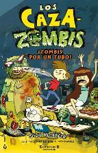 Portada de LOS CAZAZOMBIS 2: ¡ZOMBIS POR UN TUBO!