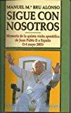 Portada de SIGUE CON NOSOTROS: MEMORIA DE LA QUINTA VISITA APOSTOLICA DE JUAN PABLO II A ESPAÑA