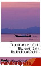 Portada de ANNUAL REPORT OF THE WISCONSIN STATE HORTICULTURAL SOCIETY