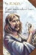 Portada de YO SOY JESUS: PASO HACIENDO EL BIEN