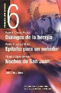 Portada de DIALOGOS DE LA HEREJIA; EPITAFIO PARA UN SOÑADOR; NOCHES DE SAN JUAN