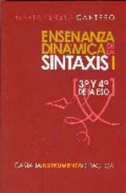 Portada de ENSEÑANZA DINAMICA DE LA SINTAXIS I: 3º Y 4º DE LA ESO