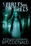 Portada de SPIRITS IN THE TREES: BOOK ONE OF THE SPIRITS TRILOGY: 1
