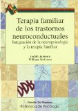 Portada de TERAPIA FAMILIAR DE LOS TRASTORNOS NEUROCONDUCTUALES: INTEGRACIONDE LA NEUROPSICOLOGIA Y LA TERAPIA FAMILIAR