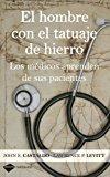 Portada de EL HOMBRE CON EL TATUAJE DE HIERRO: LOS MEDICOS APRENDEN DE SUS PACIENTES