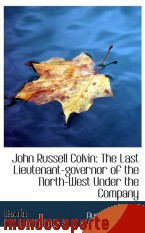Portada de JOHN RUSSELL COLVIN: THE LAST LIEUTENANT-GOVERNOR OF THE NORTH-WEST UNDER THE COMPANY