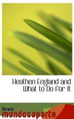 Portada de HEATHEN ENGLAND AND WHAT TO DO FOR IT