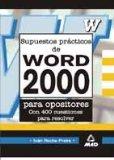 Portada de SUPUESTOS PRACTICOS DE WORD 2000 PARA OPOSITORES