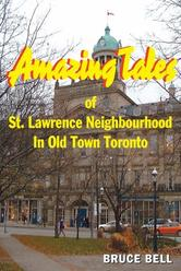 Portada de AMAZING TALES OF ST. LAWRENCE NEIGHBOURHOOD IN OLD TOWN TORONTO