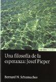 Portada de UNA FILOSOFIA DE LA ESPERANZA: JOSEF PIEPER