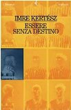 Portada de ESSERE SENZA DESTINO (I NARRATORI)