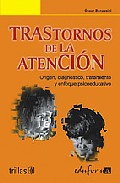 Portada de TRASTORNOS DE LA ATENCION : ORIGEN, DIAGNOSTICO, TRATAMIENTO Y ENFOQUE PSICOEDUCATIVO