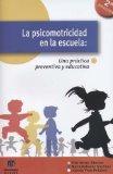 Portada de LA PSICOMOTRICIDAD EN LA ESCUELA: UNA PRACTICA PREVENTIVA Y EDUCATIVA