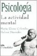 Portada de PSICOLOGIA: LA ACTIVIDAD MENTAL