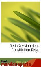 Portada de DE LA REVISION DE LA CONSTITUTION BELGE
