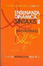 Portada de ENSEÑANZA DINAMICA DE LA SINTAXIS II: BACHILLERATO