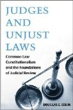 Portada de JUDGES AND UNJUST LAWS: COMMON LAW CONSTITUTIONALISM AND THE FOUNDATIONS OF JUDICIAL REVIEW
