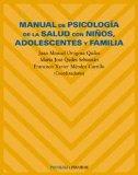 Portada de MANUAL DE PSICOLOGIA DE LA SALUD CON NIÑOS, ADOLESCENTES Y FAMILIA