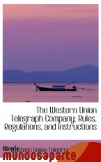 Portada de THE WESTERN UNION TELEGRAPH COMPANY: RULES, REGULATIONS, AND INSTRUCTIONS